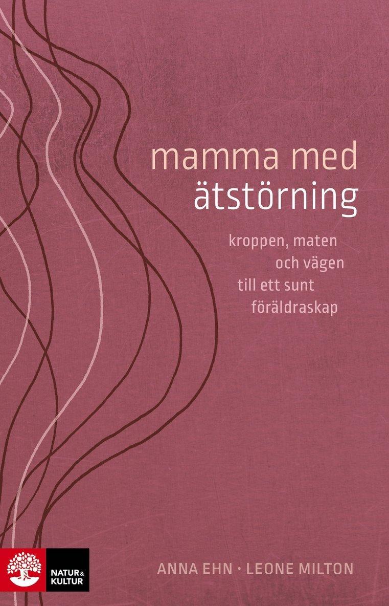 Mamma med ätstörning : kroppen, maten och vägen till ett sunt föräldraskap 1