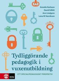 bokomslag Tydliggörande pedagogik i vuxenutbildning : : ett specialpedagogiskt perspe