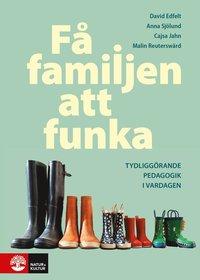 bokomslag Få familjen att funka : Tydliggörande pedagogik i vardagen