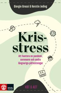 bokomslag Krisstress : att hantera en pandemi, coronaoro och andra långvariga påfrestningar