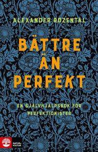 bokomslag Bättre än perfekt : en självhjälpsbok för perfektionister
