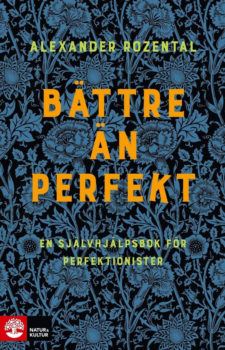 Bättre än perfekt : en självhjälpsbok för perfektionister 1
