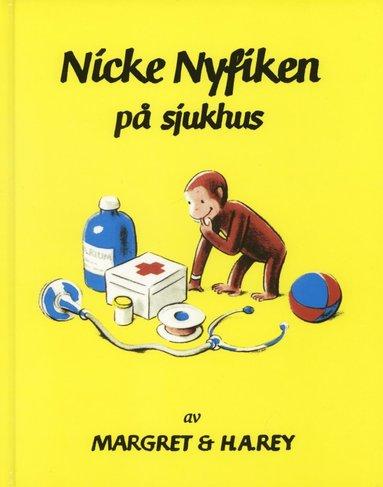 bokomslag Nicke Nyfiken på sjukhus