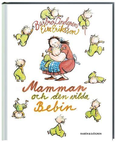 bokomslag Mamman och den vilda bebin