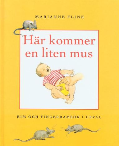 bokomslag Här kommer en liten mus : rim och fingerramsor i urval