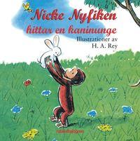 bokomslag Nicke Nyfiken hittar en kaninunge