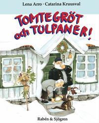 Tomtegröt och tulpaner!