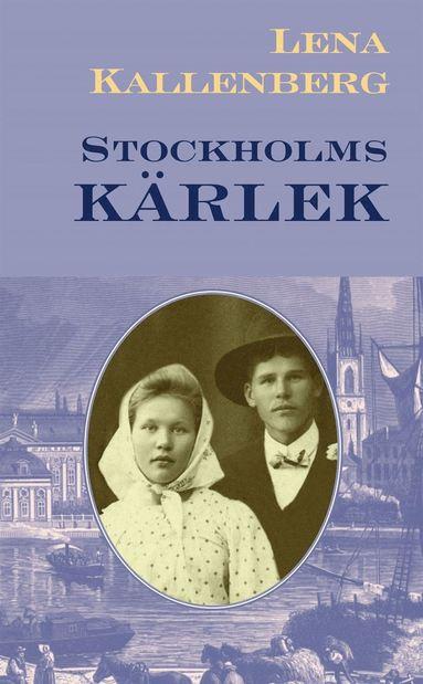 bokomslag Stockholmskärlek : en berättelse från åren 1884-1885