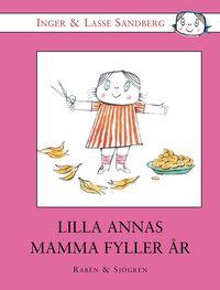 bokomslag Lilla Annas mamma fyller år