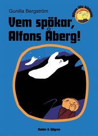bokomslag Vem spökar, Alfons Åberg?