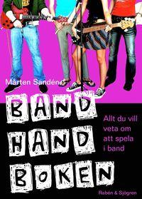 bokomslag Bandhandboken : allt du vill veta om att spela i band