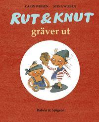 bokomslag Rut & Knut gräver ut