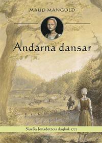 bokomslag Andarna dansar : Siselia Jonsdotters dagbok 1772