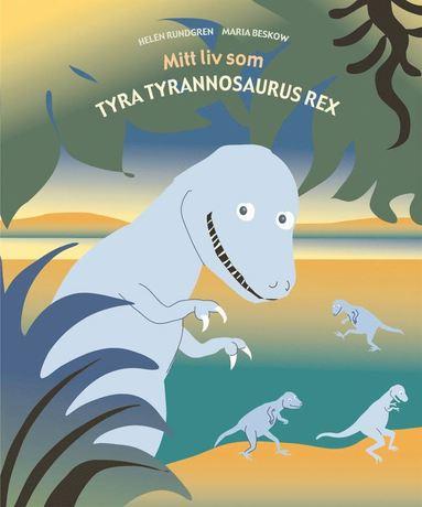 bokomslag Mitt liv som Tyra tyrannosaurus rex