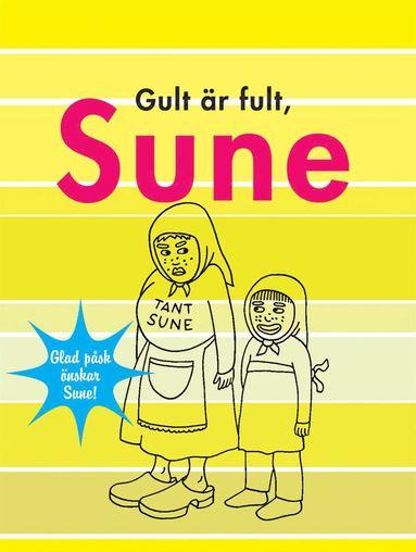 bokomslag Gult är fult, Sune