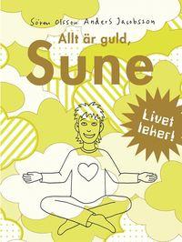 bokomslag Allt är guld, Sune