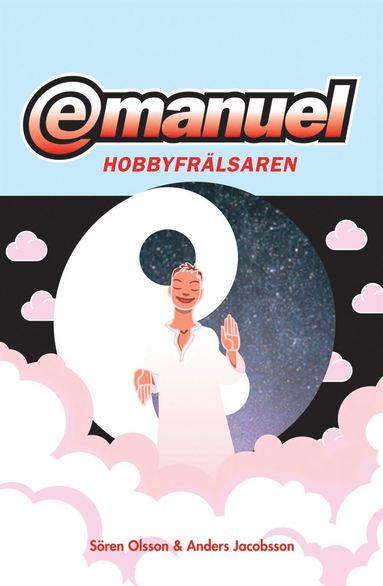 bokomslag Emanuel : Hobbyfrälsaren