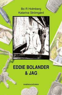 bokomslag Eddie Bolander & jag
