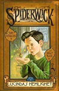 bokomslag Spiderwick 3: Lucindas hemlighet