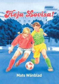 bokomslag Heja Lovisa!