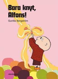 bokomslag Bara knyt, Alfons!