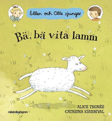 bokomslag Bä, bä vita lamm : Ellen och Olle sjunger