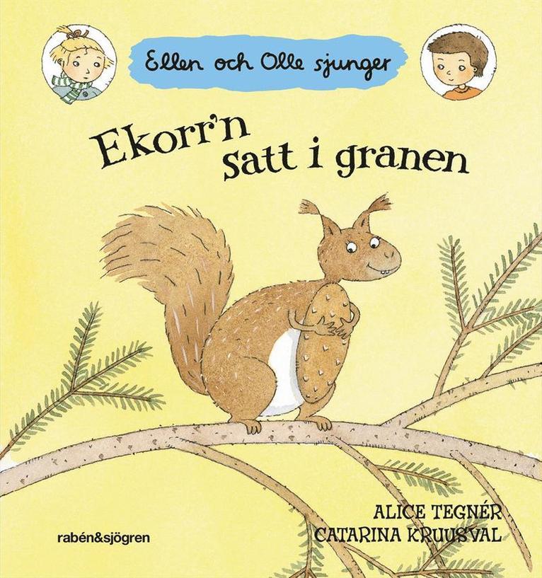 Ekorr'n satt i granen : Ellen och Olle sjunger 1