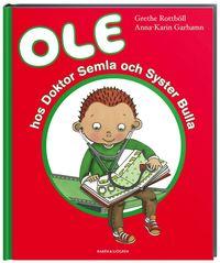 bokomslag Ole hos Doktor Semla och Syster Bulla