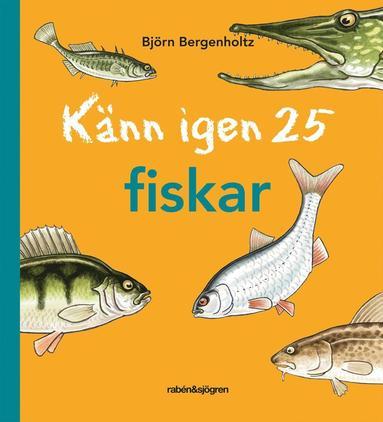 bokomslag Känn igen 25 fiskar