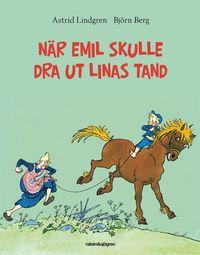 bokomslag När Emil skulle dra ut Linas tand
