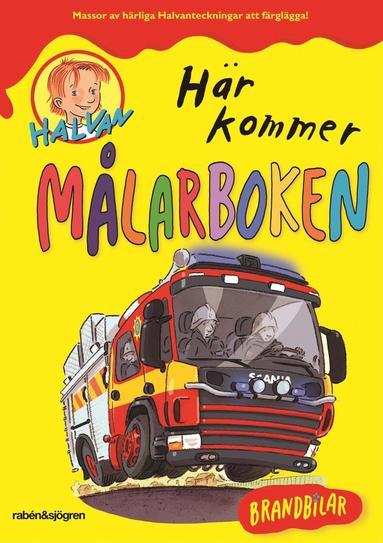 bokomslag Halvan - Här kommer målarboken : brandbilar