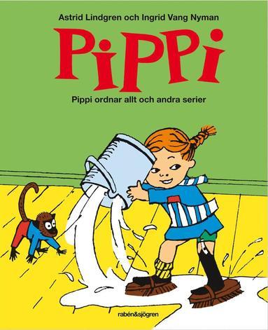 bokomslag Pippi ordnar allt och andra serier