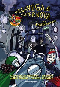 bokomslag Megavega & Supernova och kampen om tiden
