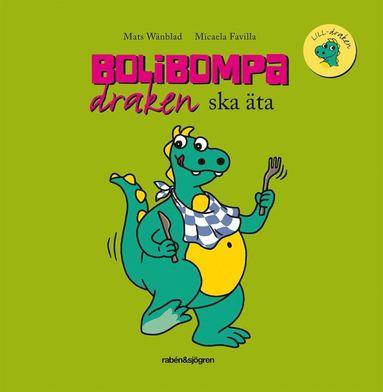 bokomslag Bolibompa-draken ska äta