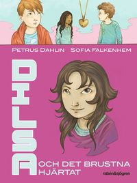 bokomslag Dilsa och det brustna hjärtat