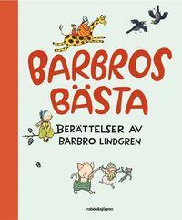 Barbros bästa : berättelser av Barbro Lindgren