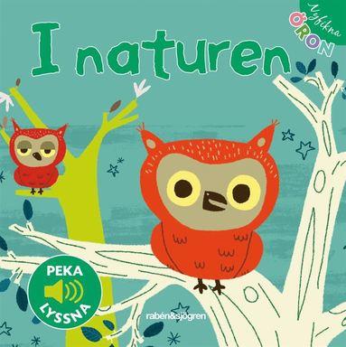 bokomslag I naturen - Peka, lyssna
