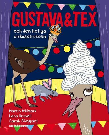bokomslag Gustava & Tex och den heliga cirkusstrutsen