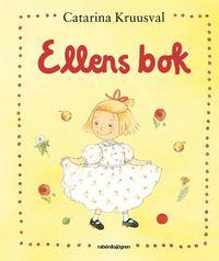 bokomslag Ellens bok : Ellens boll, Blommor från Ellen och Ellens äppelträd