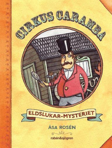 bokomslag Cirkus Caramba. Eldslukar-mysteriet