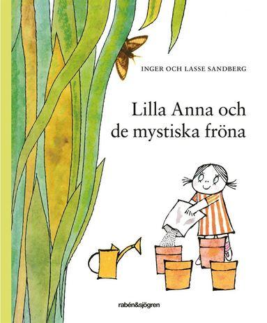 bokomslag Lilla Anna och de mystiska fröna : med fröpåse och spade