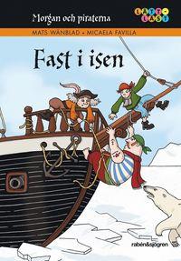 bokomslag Morgan och piraterna. 4, Fast i isen