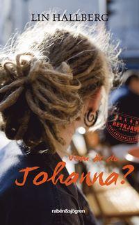 bokomslag Vem är du Johanna?