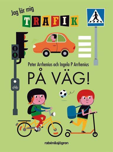 bokomslag På väg! : jag lär mig trafik