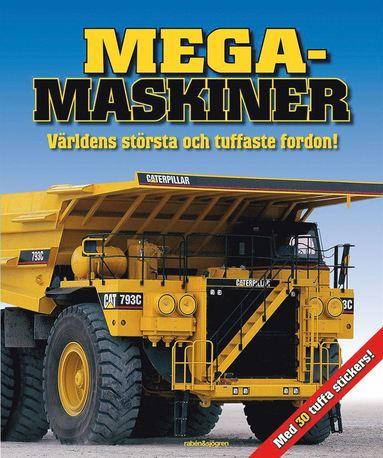 bokomslag Mega-maskiner : världens största och tuffaste fordon