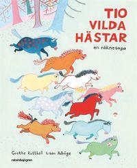 bokomslag Tio vilda hästar : en räknesaga