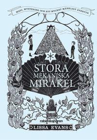 bokomslag Stora mekaniska mirakel : magi, mysterier och ett mycket märkligt äventyr
