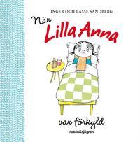 bokomslag När Lilla Anna var förkyld