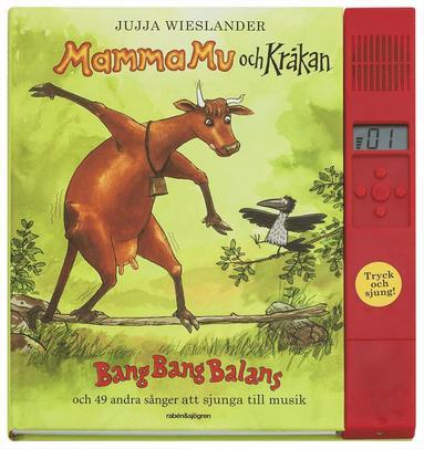 bokomslag Mamma Mu och Kråkan. Bang Bang Balans och 49 andra sånger att sjunga till musik