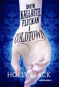 bokomslag Den kallaste flickan i Coldtown